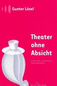 Weiterlesen: Theater ohne Absicht